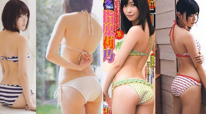 Post Script: Sashihara Rino has a nice butt too