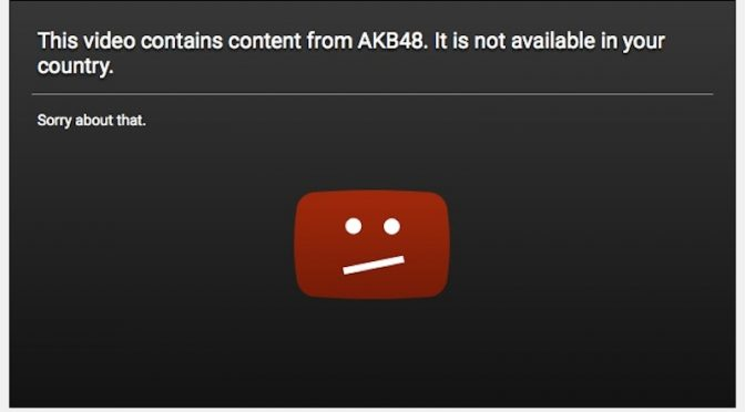 AKB48 Official Youtube channel blocked in US